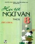 Học Tốt Ngữ Văn 8 THCS (Tập 1 + Tập 2)