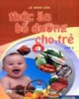 Thức Ăn Bổ Dưỡng Cho Trẻ - Tập 2