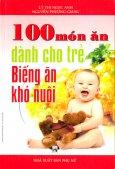 100 Món Ăn Dành Cho Trẻ Biếng Ăn, Khó Nuôi