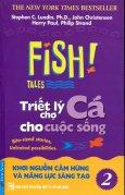 Fish! Tales - Triết Lý Chợ Cá Cho Cuộc Sống - Tập 2: Khơi Nguồn Cảm Hứng Và Năng Lực Sáng Tạo