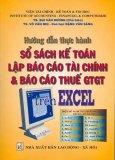 Hướng Dẫn Thực Hành Sổ Sách Kế Toán, Lập Báo Cáo Tài Chính Và Báo Cáo Thuế GTGT Trên Excel