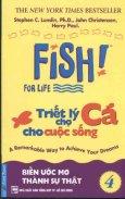 Fish! For Life - Triết Lý Chợ Cá Cho Cuộc Sống - Tập 4: Biến Ước Mơ Thành Sự Thật