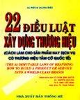 22 Điều Luật Xây Dựng Thương Hiệu (Cách làm cho sản phẩm hay dịch vụ có thương hiệu tầm cỡ quốc tế)