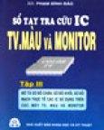 Sổ Tay Tra Cứu IC Dùng Trong TV Màu Và Monitor - Tập III