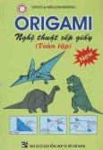 Origami - Nghệ Thuật Xếp Giấy (Toàn Tập)