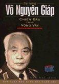 Đại tướng Võ Nguyên Giáp - Điện Biên Phủ điểm hẹn lịch sử