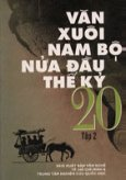 Văn Xuôi Nam Bộ Nửa Đầu Thế Kỷ 20