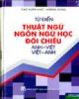 Từ Điển Thuật Ngữ Ngôn Ngữ Học Đối Chiếu (Anh - Việt, Việt - Anh)