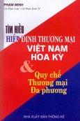 Tìm hiểu Hiệp định thương mại Việt Nam Hoa Kỳ và Quy chế Thương mại Đa phương
