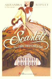 Scarlett - Hậu Cuốn Theo Chiều Gió
