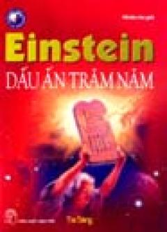 Einstein Dấu Ấn Trăm Năm