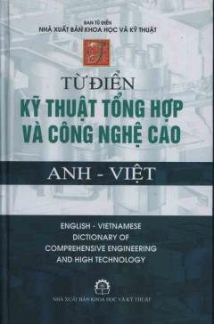 Từ Điển Kỹ Thuật Tổng Hợp Và Công Nghệ Cao Anh - Việt