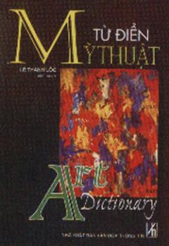 Từ Điển Mỹ Thuật - Art Dictionary