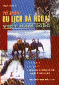 Từ Điển Du Lịch Dã Ngoại Việt Nam 2000