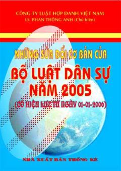 Những Sửa Đổi Cơ Bản Của Bộ Luật Dân Sự  Năm  2005 (Có hiệu lực từ ngày 01-01-2006)