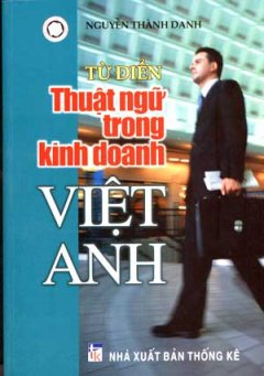 Từ Điển Thuật Ngữ Trong Kinh Doanh Việt Anh