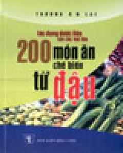 200 Món Ăn Chế Biến Từ Đậu - Tác Dụng Dược Liệu Của Các Loại Đậu