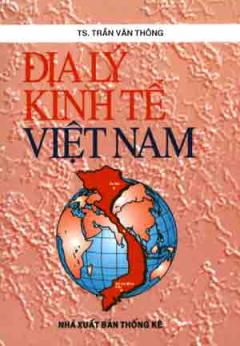 Địa Lý Kinh Tế Việt Nam