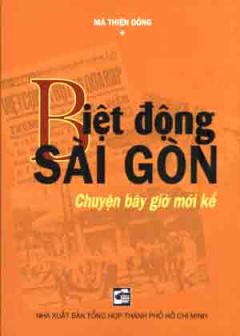 Biệt Động Sài Gòn Chuyện Bây Giờ Mới Kể