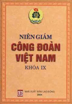 Niên Giám Công Đoàn Việt Nam Khóa IX