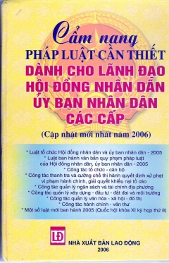 Cẩm Nang Pháp Luật Cần Thiết Dành Cho Lãnh Đạo Hội Đồng Nhân Dân Ủy Ban Nhân Dân Các Cấp