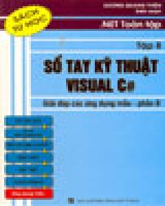 . Net Toàn Tập - Tập 8: Sổ Tay Kỹ Thuật Visual C# - Giải Đáp Các Ứng Dụng Mẫu (Phần B)
