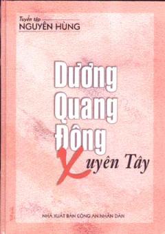 Dương Quang Đông Xuyên Tây - Tuyển Tập Nguyên Hùng