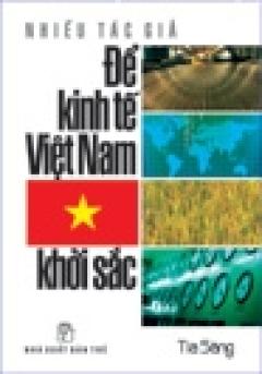 Để Kinh Tế Việt Nam Khởi Sắc