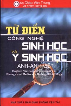 Từ Điển Công Nghệ Sinh Học Và Y Sinh học  Anh - Anh - Việt