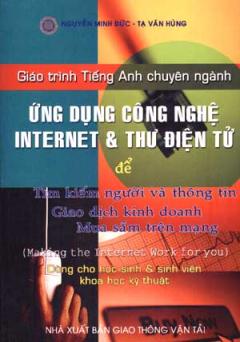 Giáo Trình Tiếng Anh Chuyên Ngành - Ứng Dụng Công Nghệ Internet & Thư Điện Tử Để Tìm Kiếm Người Và Thông Tin Giao Dịch Kinh Doanh , Mua Sắm Trên Mạng