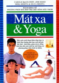 Mát Xa Và Yoga - Với Hơn 700 Hình Ảnh Minh Hoạ Hướng Dẫn Từng Bước