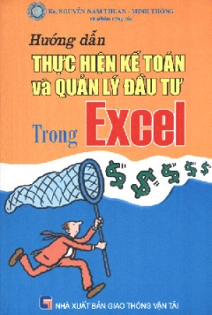 Hướng Dẫn Thực Hiện Kế Toán Quản Lý Đầu Tư Trong Excel
