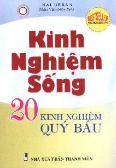 Kinh Nghiệm Sống - 20 Kinh Nghiệm Quý Báu