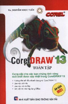 CorelDRAW 13 Toàn Tập (Cung Cấp Cho Các Bạn Những Tính Năng Mới Nhất Được Cập Nhật Trong CorelDRAW 13)