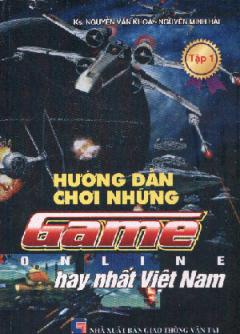 Hướng Dẫn Chơi Những Game Online Hay Nhất Việt Nam (Tập 1)