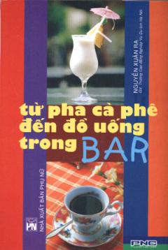 Từ  Pha Cà Phê Đến Đồ Uống Trong Bar