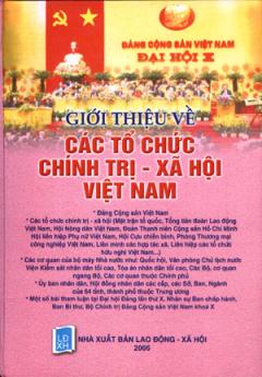 Giới Thiệu Về Các Tổ Chức Chính Trị - Xã Hội Việt Nam