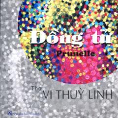 Đồng Tử Prunelle ( Thơ ) - Vi Thuỳ Linh