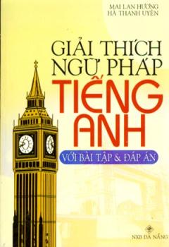 Giải Thích Ngữ Pháp Tiếng Anh Với Bài Tập Và Đáp Án