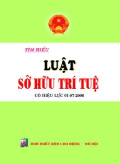 Tìm Hiểu Luật Sở Hữu Trí Tuệ ( Có Hiệu Lực 01/07/2006 )