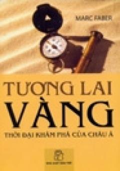 Tương Lai Vàng - Thời Đại Khám Phá Của Châu Á