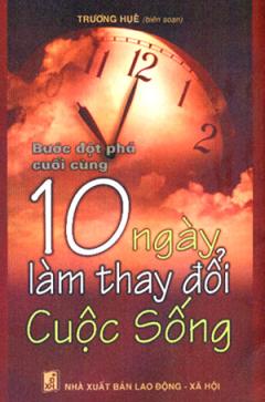 Bước Đột Phá Cuối Cùng - 10 Ngày Làm Thay Đổi Cuộc Sống