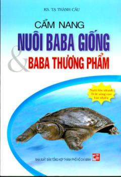 Cẩm Nang Nuôi BaBa Giống Và Ba Ba Thương Phẩm