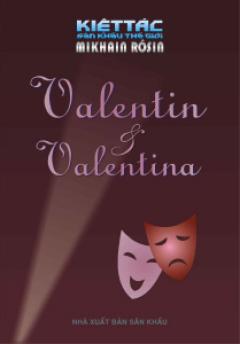 Valentin & Valentina - 100 Kiệt Tác Sân Khấu Thế Giới