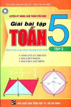 Luyện Kỹ Năng Làm Toán Tiểu Học - Hướng Dẫn Giải Bài Tập toán 5 (Tập 2)