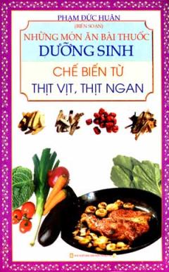 Những Món Ăn Bài Thuốc Dưỡng Sinh chế Biến Từ Thịt Vịt, Thịt Ngan