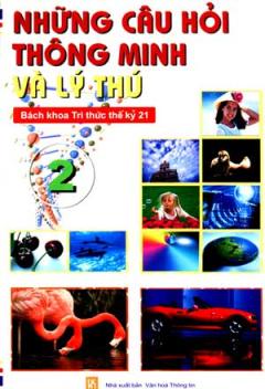 Bách Khoa Tri Thức Thế Kỷ 21 - Tập 2 : Những Câu Hỏi Thông Minh Và Lý Thú
