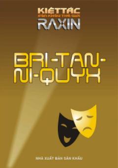 Bri-Tan-Ni-Quyx - 100 Kiệt Tác Sân Khấu Thế Giới