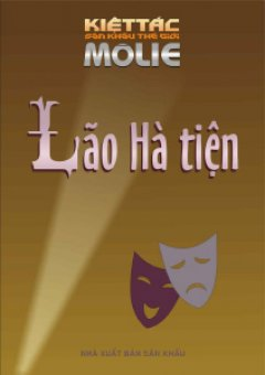 Lão Hà Tiện - 100 Kiệt Tác Sân Khấu Thế Giới