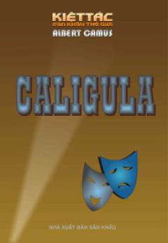 Caligula - 100 Kiệt Tác Sân Khấu Thế Giới